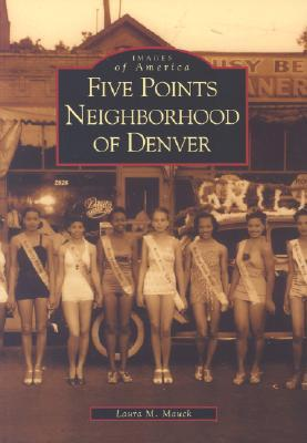 Five Points Neighborhood of Denver (Images of America: Colorado)