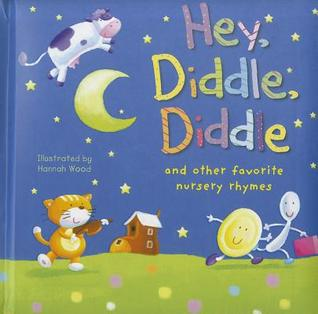 Hey, Diddle, Diddle: And Other Favorite Nursery Rhymes