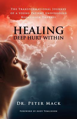 Healing Deep Hurt Within: The Transformational Journey of a Young Patient Using Regression Therapy
