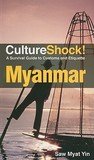 CultureShock! Myanmar: A Survival Guide to Customs and Etiquette