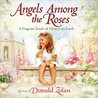 Angels Among the Roses: A Fragrant Touch of Heaven on Earth