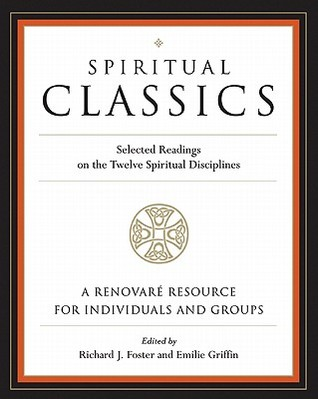 Spiritual Classics by Richard J. Foster