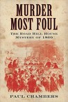 Murder Most Foul: The Road Hill House Mystery Of 1860