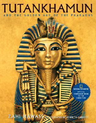Tutankhamun and the Golden Age of the Pharaohs by Zahi A. Hawass