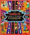Santa Fe School of Cooking Cookbook: Spirited Southwestern Recipes