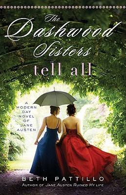 The Dashwood Sisters Tell All by Beth Pattillo