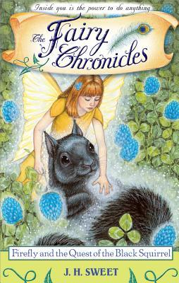 Firefly and the Quest of the Black Squirrel (The Fairy Chronicles #4)
