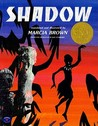 Shadow by Marcia Brown