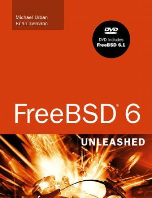 FreeBSD 6 Unleashed [With DVD] by Brian Tiemann