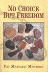 No Choice But Freedom: A Novel of Treachery and Triumph in Colonial America