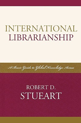 International Librarianship: A Basic Guide to Global Knowledge Access
