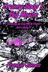 Granny Boop's Big House: Growing Up Gay White Trash and Liking It