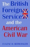 The British Foreign Service and the American Civil War