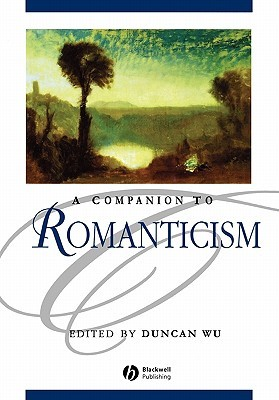 A Companion to Romanticism by Dana Sing-Yung Ed. Sing-Yun...