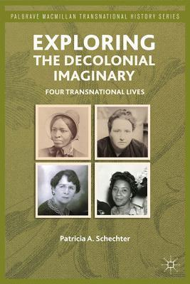 Exploring the Decolonial Imaginary: Four Transnational Lives