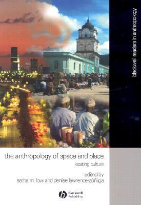 The Anthropology of Space and Place: Locating Culture