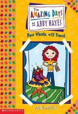 Have Wheels, Will Travel by Anne Mazer