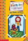 Have Wheels, Will Travel (The Amazing Days of Abby Hayes, #4)