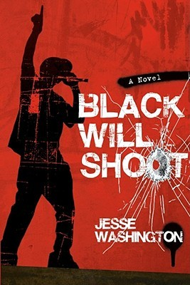 Black Will Shoot by Jesse Washington