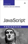 JavaScript Phrasebook: Essential Code and Commands