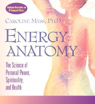 Energy Anatomy [With Study Guide] by Caroline Myss