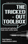 The Tricked Out Toolbox: Promotion And Marketing Tools Every Writer Needs