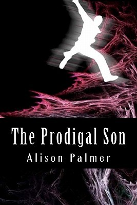 The Prodigal Son by Alison Palmer