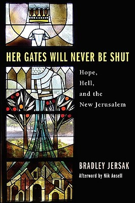 Her Gates Will Never Be Shut: Hell, Hope, and the New Jerusalem