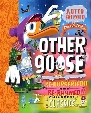 Other Goose: Re-Nurseried!! and Re-Rhymed!! Childrens Classics