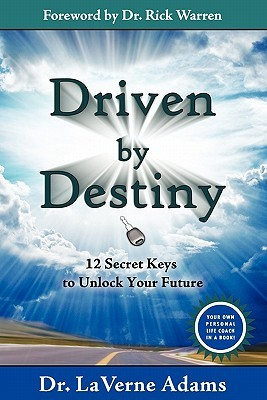 Driven by Destiny: 12 Secrets to Unlock Your Future