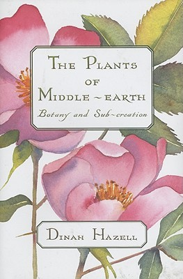 The Plants of Middle-Earth by Dinah Hazell