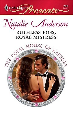 Ruthless Boss, Royal Mistress by Natalie Anderson