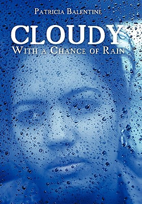 Cloudy with a Chance of Rain by Patricia Balentine