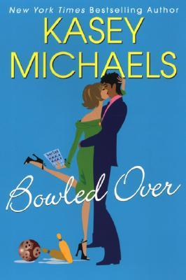 Bowled Over by Kasey Michaels