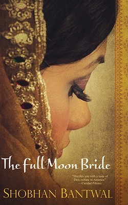 The Full Moon Bride by Shobhan Bantwal