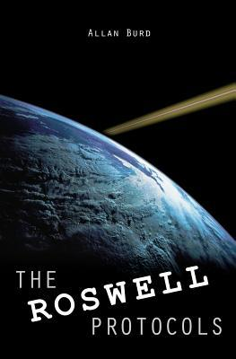 The Roswell Protocols by Allan Burd