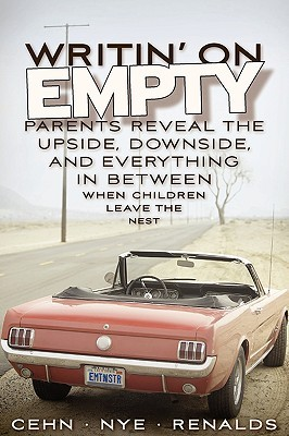 Writin' on Empty: Parents Reveal the Upside, Downside, and Everything in Between When Children Leave the Nest