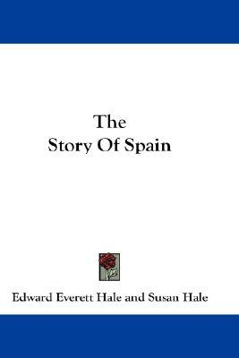 The Story of Spain by Edward Everett Hale