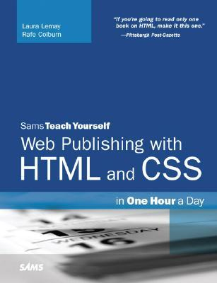 Sams Teach Yourself Web Publishing with HTML and CSS in One H... by Laura Lemay