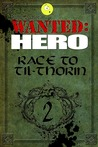 Race to Til-Thorin, Part 2 (Chronicles of a Hero)