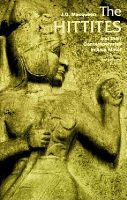 The Hittites and Their Contemporaries in Asia Minor (Revised and Enlarged Edition)