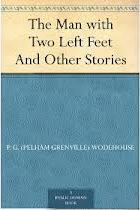 The Man with Two Left Feet, and Other Stories (Jeeves, #0.5)