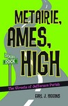 Metairie, Ames, High: The Streets of Jefferson Parish