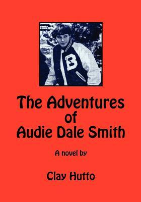 The Adventures of Audie Dale Smith