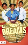 Achieving Your Dreams: Starting Early to Help African American Children Develop a Vision of Their Dream Careers