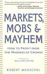 Markets, Mobs & Mayhem: A Modern Look at the Madness of Crowds