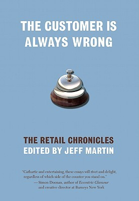 The Customer is Always Wrong by Jeff  Martin