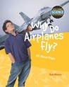 Why Do Airplanes Fly?: All about Flight