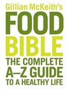 Gillian Mckeith's Health Food Bible: The Complete A-z Guide To A Healthy Life
