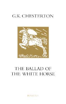 The Ballad of the White Horse by G.K. Chesterton